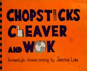 Cover of: Chopsticks, cleaver, and wok | Jennie Low