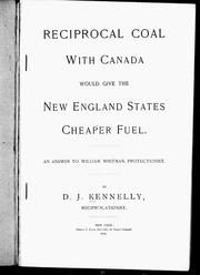 Cover of: Reciprocal coal with Canada would give the New England states cheaper fuel | D. J. Kennelly