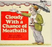 Cover of: Cloudy with a chance of meatballs by Judi Barrett