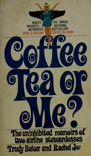 Cover of: Coffee, tea, or me? | Trudy Baker
