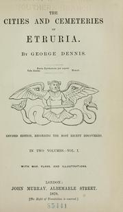 Cover of: The cities and cemeteries of Etruria. | George Dennis