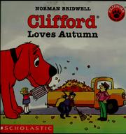 Cover of: Clifford Loves Autumn (Clifford The Big Red Dog) | Norman Bridwell
