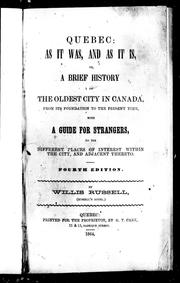 Cover of: Quebec, as it was, and as it is; or, A brief history of the oldest city in Canada, from its foundation to the present time by Willis Russell