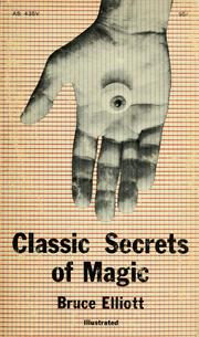 Cover of: Classic secrets of magic by Bruce Elliott