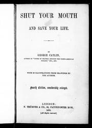 Cover of: Shut your mouth and save your life | George Catlin