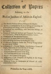 Cover of: collection of papers relating to the present juncture of affairs in England. | Burnet, Gilbert