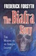 The Biafra story by Frederick Forsyth