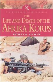 The life and death of the Afrika Korps by Ronald Lewin