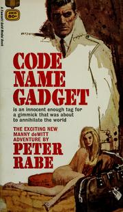 Cover of: Code name, gadget | Peter Rabe
