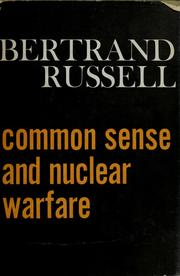 Cover of: Common sense and nuclear warfare. -- | Bertrand Russell