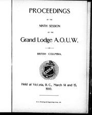 Cover of: Proceedings of the ninth session of the Grand Lodge, A.O.U.W. of British Columbia |