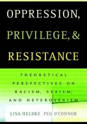 Cover of: Oppression, Privilege, and Resistance | Lisa Heldke