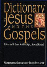 Cover of: Dictionary of Jesus and the Gospels | editors, Joel B. Green, Scot McKnight ; consulting editor, I. Howard Marshall