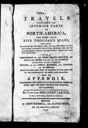 Cover of: Three travels throughout the interior parts of North-America for more then [sic] five thousand miles | Jonathan Carver