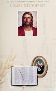 Cover of: Come unto Christ | Church of Jesus Christ of Latter-day Saints.