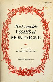 montaigne essays full text His essays — montaigne originated the genre — discuss philosophies of life,  quote widely from the ancients and are full of anecdotes from.
