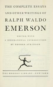 the complete essays and other writings of ralph waldo emerson Ralph waldo emerson [this essay was put together after emerson's death from a number of it appears in the complete writings of ralph waldo emerson.