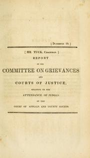 Cover of: Report of the Committee on Grievances and Courts of Justice, relative to the attendance of judges of the Court of Appeals and county courts | Maryland. General Assembly. House of Delegates. Committee on Grievances and Courts of Justice.