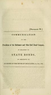 Cover of: Communication of the president of the Baltimore and Ohio Rail Road Company, in relation to state bonds | Baltimore and Ohio Railroad Company