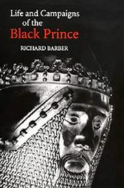 Cover of: The Life and Campaigns of the Black Prince | Richard Barber