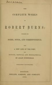 Cover of: The complete works of Robert Burns: containing his poems, songs, and correspondence | Robert Burns