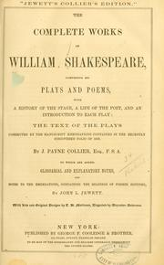Cover of: The Complete Works of William Shakespeare Comprising His Plays and Poems with a history of the stage, a life of the poet, and an introduction to each play | William Shakespeare
