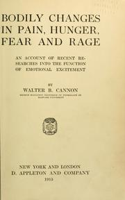 Cover of: Bodily changes in pain, hunger, fear, and rage | Walter B. Cannon