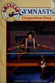 Cover of: Competition fever | Gabrielle Charbonnet