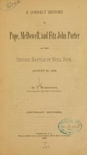 Cover of: A correct history of Pope, McDowell, and Fitz John Porter at the second battle of Bull Run, August 29, 1862 | Worthington, Thomas