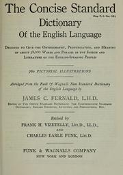 Cover of: The concise Standard dictionary of the English language by 780 pictorial illustrations; abridged from the Funk & Wagnalls new Standard dictionary of the English language by James C. Fernald.