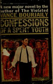 Cover of: Confessions of a spent youth | Vance Nye Bourjaily