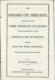 Cover of: The Concord city directory by Watson, David of Concord, N.H.