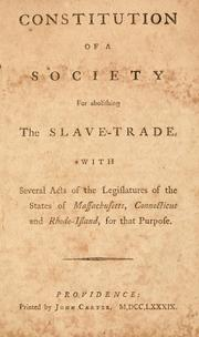 Cover of: Constitution of a society for abolishing the slave-trade | Providence Society for Abolishing the Slave-Trade.