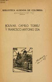 Cover of: Bolivar, Camilo Torres y Francisco Antonio Zea