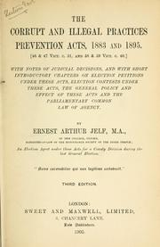 Cover of: corrupt and illegal practices preventions acts, 1883 and 1895. | Ernest Arthur Jelf
