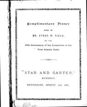 "Cover of: Complimentary dinner given on the 27th anniversary of the completion of the first Atlantc cable, ""Star and Garter,"" Richmond, Wednesday, August 5th, 1885 