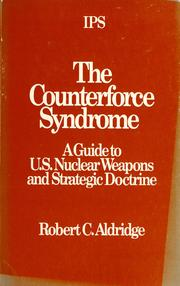Cover of: The counterforce syndrome | Robert C. Aldridge