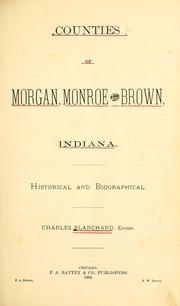 Cover of: Counties of Morgan, Monroe, and Brown, Indiana | Blanchard, Charles