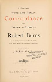 A complete word and phrase concordance to the poems and songs of Robert Burns by J. B. Reid