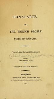 Cover of: Bonaparte, and the French people under his consulate | Schlabrendorf, Gustav graf von