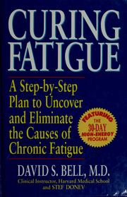 Cover of: Curing fatigue | David S. Bell