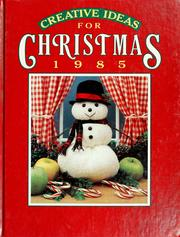 Cover of: Creative ideas for Christmas 1985 | Nancy Janice Fitzpatrick