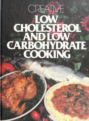 Cover of: Creative low cholesterol and low carbohydrate cooking | Rose Cantrell