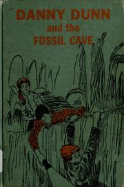 Cover of: Danny Dunn and the fossil cave | Jay Williams