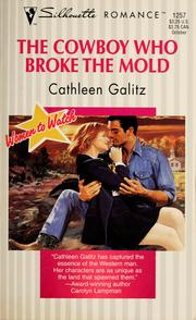 Cover of: The Cowboy Who Broke the Mold | Cathleen Galitz