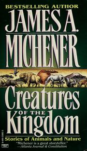 Cover of: Creatures of the kingdom | James A. Michener