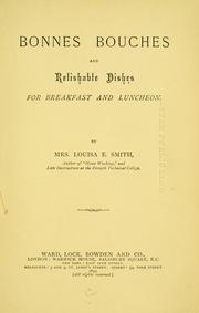Bonnes bouches and relishable dishes for breakfast and luncheon by Louisa E. Smith