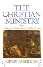 Cover of: The Christian Ministry | Charles Bridges