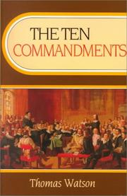 Cover of: The Ten Commandments (Body of Practical Divinity) (Body of Practical Divinity) by Thomas Watson