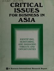 Cover of: Critical issues for business in Asia | prepared by Business International Asia/Pacific Ltd., a subsidiary of Business International Corp., New York.